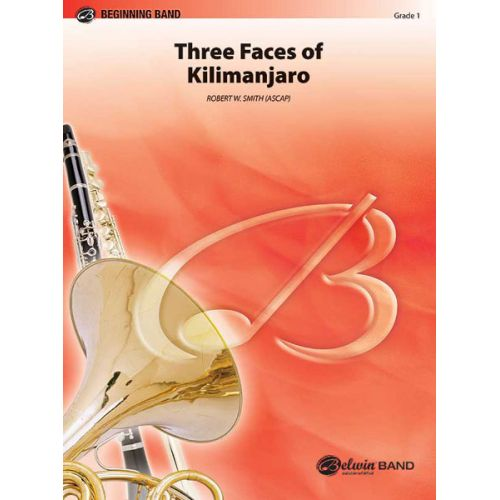 ALFRED PUBLISHING SMITH ROBERT W. - THREE FACES OF KILIMANJARO - SYMPHONIC WIND BAND