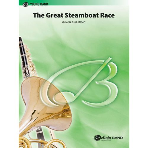 ALFRED PUBLISHING SMITH ROBERT W. - GREAT STEAMBOAT RACE - SYMPHONIC WIND BAND