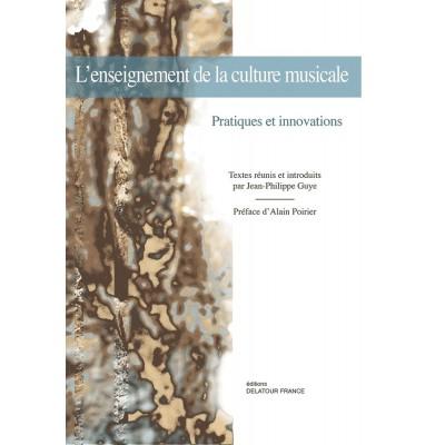 EDITIONS DELATOUR FRANCE L'ENSEIGNEMENT DE LA CULTURE MUSICALE : PRATIQUES ET INNOVATIONS