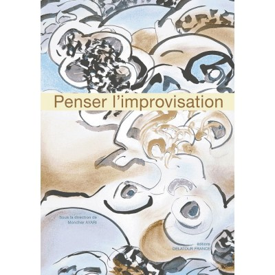 EDITIONS DELATOUR FRANCE PENSER L'IMPROVISATION