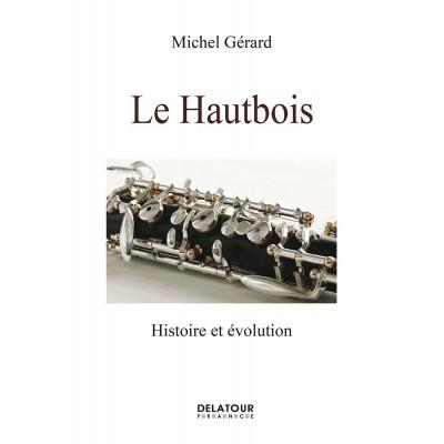EDITIONS DELATOUR FRANCE GERARD MICHEL - LE HAUTBOIS - HISTOIRE ET EVOLUTION