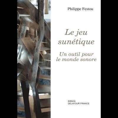 EDITIONS DELATOUR FRANCE FESTOU PHILIPPE - LE JEU SUNETIQUE