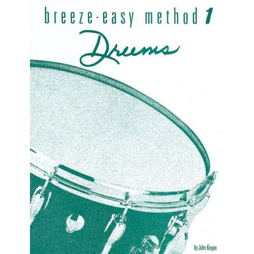 ALFRED PUBLISHING KINYON JOHN - BREEZE-EASY METHOD FOR DRUMS BOOK I - DRUM