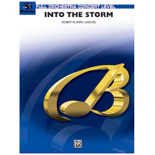 ALFRED PUBLISHING SMITH ROBERT W. - INTO THE STORM - FULL ORCHESTRA