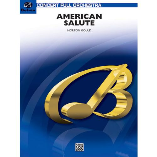 ALFRED PUBLISHING GOULD MORTON - AMERICAN SALUTE - FULL ORCHESTRA