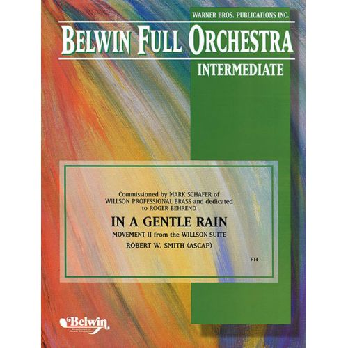 ALFRED PUBLISHING SMITH ROBERT W. - IN A GENTLE RAIN WILLSON SUITE - FULL ORCHESTRA