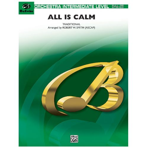 ALFRED PUBLISHING SMITH ROBERT W - ALL IS CALM - FLEXIBLE ORCHESTRA