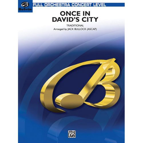 ALFRED PUBLISHING BULLOCK JACK - ONCE IN DAVID'S CITY - FULL ORCHESTRA