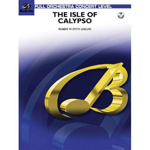 ALFRED PUBLISHING SMITH ROBERT W. - ISLE OF CALYPSO - FULL ORCHESTRA