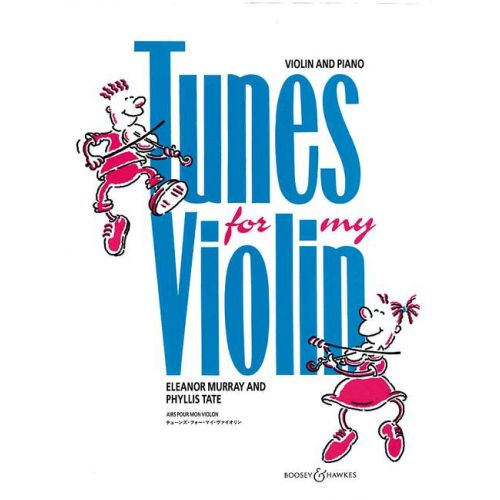 BOOSEY & HAWKES MURRAY ELEONOR / TATE PHYLLIS - TUNES FOR MY VIOLIN - VIOLIN AND PIANO