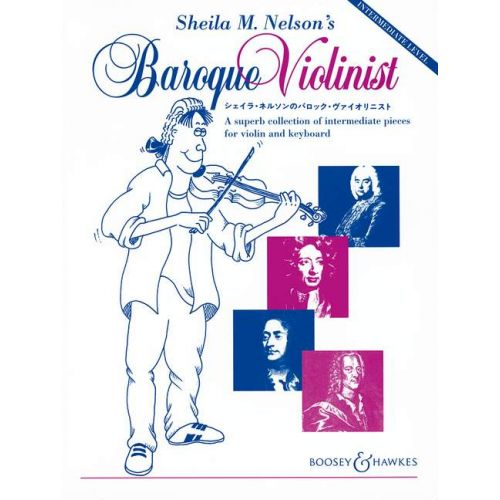 BOOSEY & HAWKES SHEILA M. NELSON'S BAROQUE VIOLINIST - VIOLIN AND PIANO