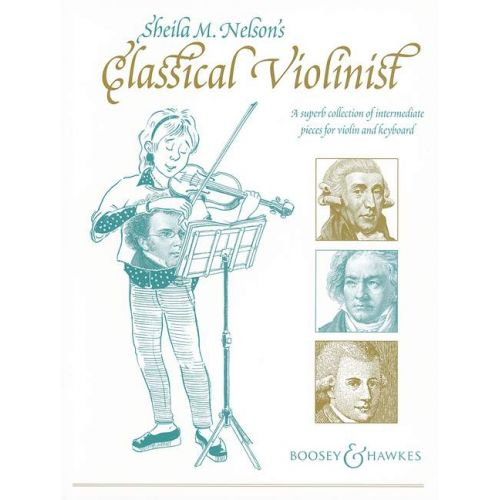 BOOSEY & HAWKES SHEILA M. NELSON'S CLASSICAL VIOLINIST - VIOLIN AND PIANO