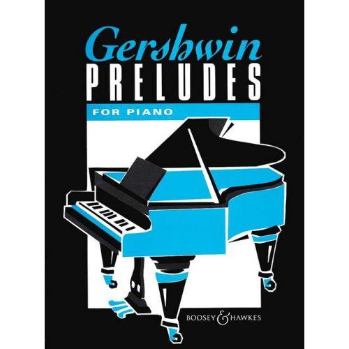 BOOSEY & HAWKES GERSHWIN GEORGE - PRELUDES - PIANO