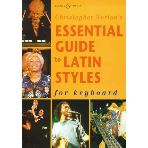 BOOSEY & HAWKES NORTON CHRISTOPHER - ESSENTIAL GUIDE TO LATIN STYLES - PIANO