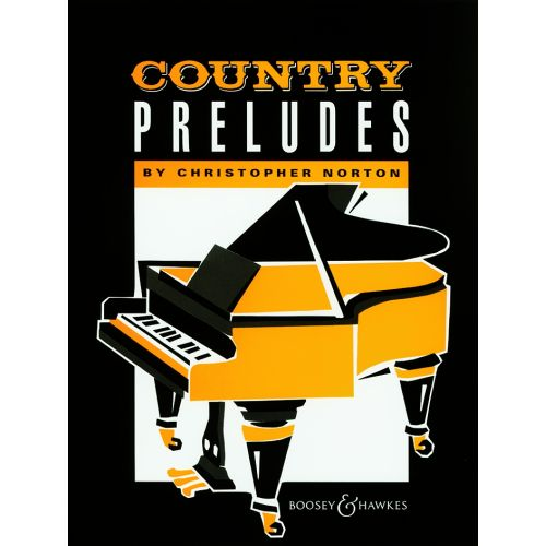 BOOSEY & HAWKES NORTON CHRISTOPHER - COUNTRY PRELUDES - PIANO