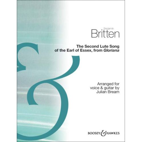 BOOSEY & HAWKES BRITTEN BENJAMIN - THE SECOND LUTE SONG OF THE EARL OF ESSEX - VOICE AND GUITAR