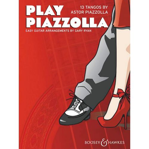 BOOSEY & HAWKES PIAZZOLA ASTOR - PLAY PIAZZOLLA - GUITAR