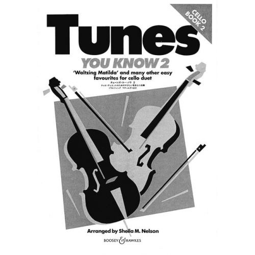 BOOSEY & HAWKES NELSON SHEILA MARY - TUNES YOU KNOW VOL. 2 - 2 CELLOS