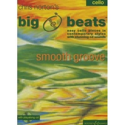 BOOSEY & HAWKES NORTON CHRISTOPHER - BIG BEATS SMOOTH GROOVE + CD - VIOLONCELLE