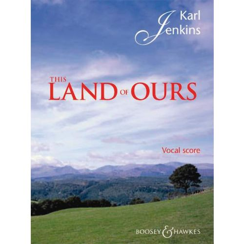 BOOSEY & HAWKES JENKINS KARL - THIS LAND OF OURS - MEN'S CHOIR AND PIANO