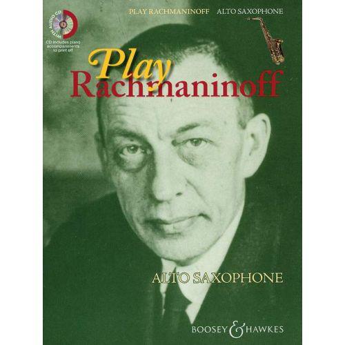 BOOSEY & HAWKES RACHMANINOV SERGEI - PLAY RACHMANINOFF - ALTO SAXOPHONE AND PIANO