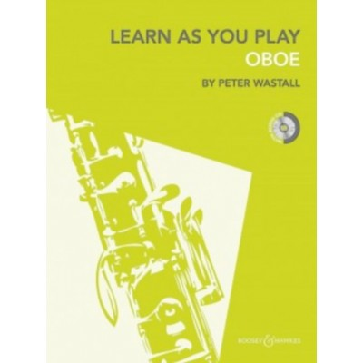 BOOSEY & HAWKES WASTALL PETER - LEARN AS YOU PLAY OBOE + CD