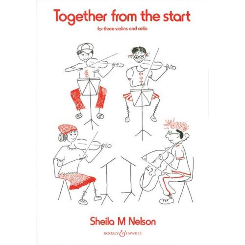 BOOSEY & HAWKES NELSON SHEILA M. - TOGETHER FROM THE START - 3 VIOLINS AND CELLO