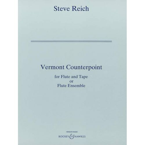 BOOSEY & HAWKES REICH STEVE - VERMONT COUNTERPOINT - FLUTE AND TAPE OR FLUTES-ENSEMBLE