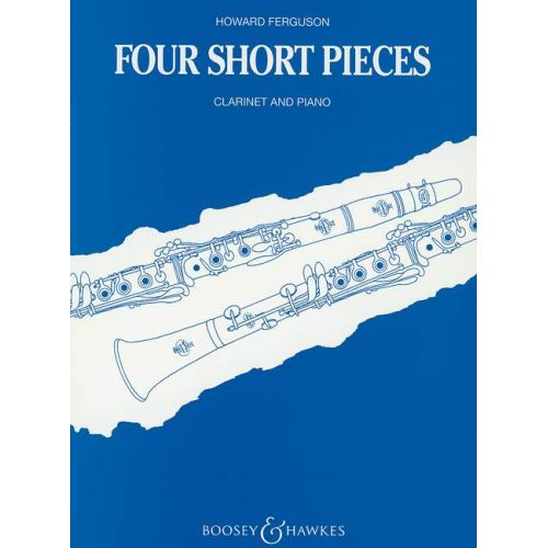 BOOSEY & HAWKES FERGUSON HOWARD - FOUR SHORT PIECES - CLARINET AND PIANO