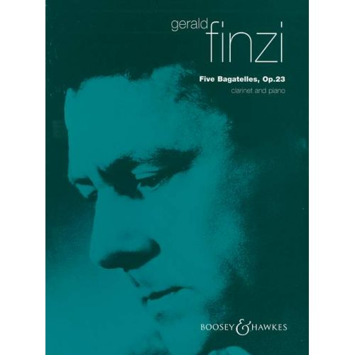 BOOSEY & HAWKES FINZI GERALD - FIVE BAGATELLES OP. 23 - CLARINET AND PIANO