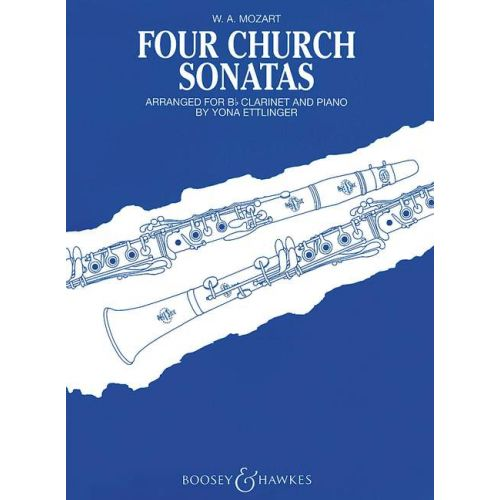 BOOSEY & HAWKES MOZART W.A. - FOUR CHURCH SONATAS KV 67, 68, 244, 336 - CLARINET AND PIANO