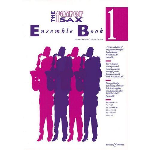 BOOSEY & HAWKES THE FAIRER SAX ENSEMBLE BOOK VOL. 1 - SAXOPHONE-ENSEMBLE