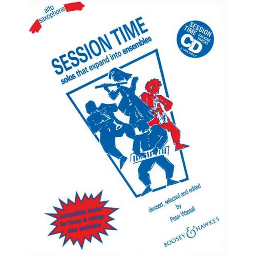 BOOSEY & HAWKES WASTALL PETER - SESSION TIME - ALTO SAXOPHONE AND PIANO AD LIB.
