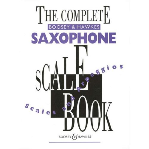 BOOSEY & HAWKES THE COMPLETE BOOSEY & HAWKES SAXOPHONE SCALE BOOK - SAXOPHONE