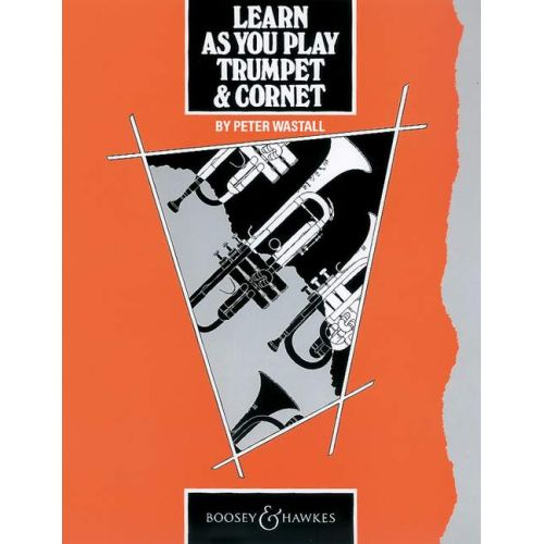 BOOSEY & HAWKES WASTALL PETER - LEARN AS YOU PLAY TRUMPET & CORNET (ENGLISH EDITION) - TRUMPET