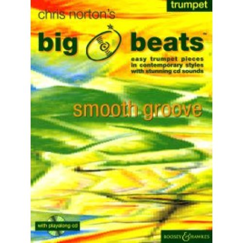 BOOSEY & HAWKES NORTON CHRISTOPHER - BIG BEATS SMOOTH GROOVE + CD - TRUMPET