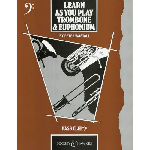 BOOSEY & HAWKES WASTALL PETER - LEARN AS YOU PLAY TROMBONE AND EUPHONIUM CLE DE FA