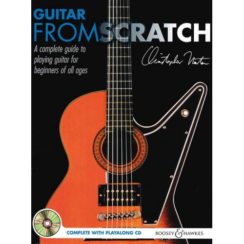 BOOSEY & HAWKES NORTON CHRISTOPHER - GUITAR FROM SCRATCH + CD - GUITARE