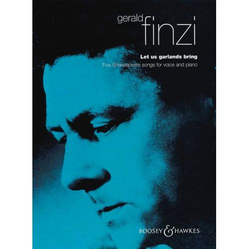 BOOSEY & HAWKES FINZI GERALD - LET US GARLANDS BRING OP.18 - VOICE AND PIANO