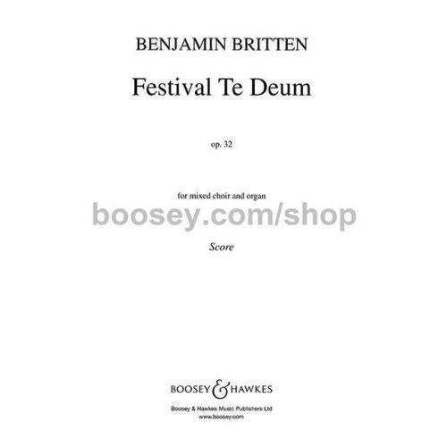 BOOSEY & HAWKES BRITTEN B. - FESTIVAL TE DEUM OP. 32 - MIXED CHOIR AND ORGAN