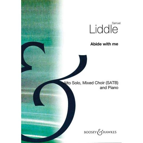 BOOSEY & HAWKES LIDDLE SAMUEL - ABIDE WITH ME - ALTO, MIXED CHOIR AND PIANO