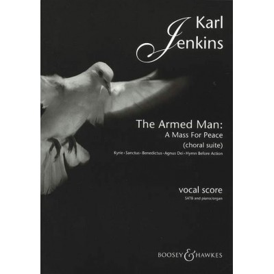 BOOSEY & HAWKES JENKINS KARL - THE ARMED MAN: A MASS FOR PEACE - MIXED CHOIR AND PIANO