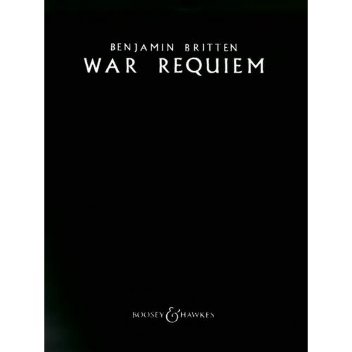 BOOSEY & HAWKES BRITTEN B. - WAR REQUIEM OP.66 - SOLOISTS (STB), MIXED CHOIR, BOYS' CHOIR AND ORCHESTRA