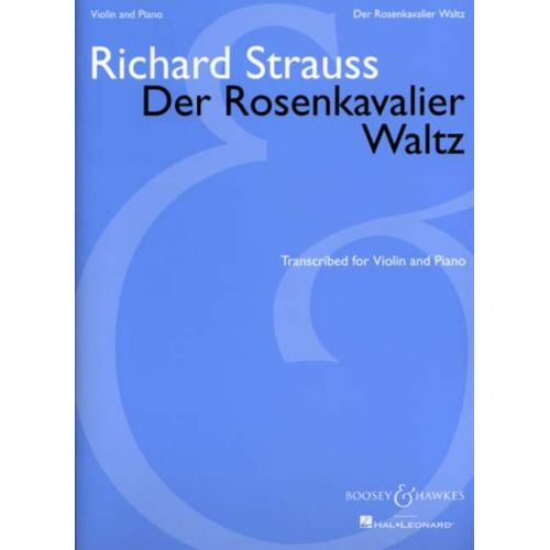 BOOSEY & HAWKES STRAUSS RICHARD - THE ROSENKAVALIER WALTZ - VIOLIN AND PIANO