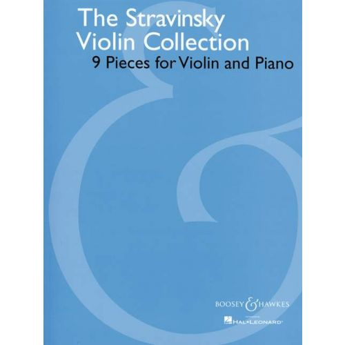 BOOSEY & HAWKES STRAVINSKY IGOR - THE STRAVINSKY VIOLIN COLLECTION - VIOLIN AND PIANO