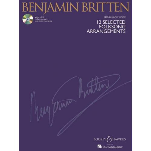 BOOSEY & HAWKES BRITTEN B. - 12 SELECTED FOLKSONG ARRANGEMENTS + CD - MEDIUM/LOW VOICE AND PIANO