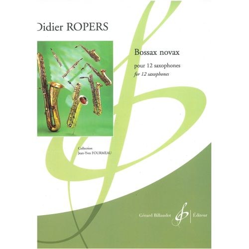 BILLAUDOT ROPERS DIDIER - BOSSAX NOVAX - 12 SAXOPHONES