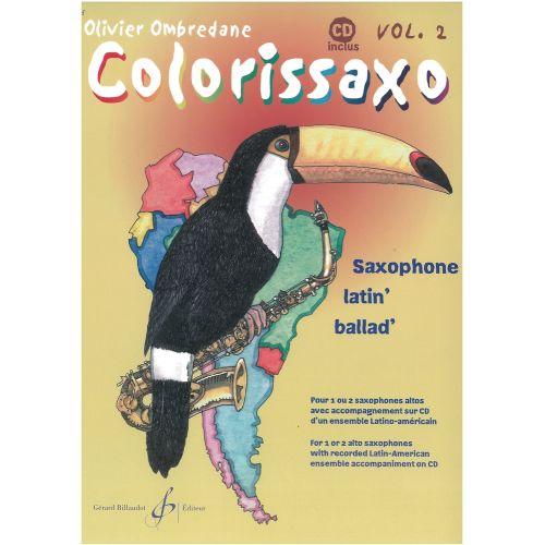 BILLAUDOT OMBREDANE OLIVIER - COLORISSAXO VOLUME 2 + CD - 1 OU 2 SAXOPHONE