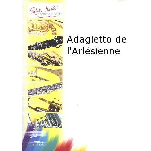 ROBERT MARTIN BIZET G. - ADAGIETTO DE L'ARLÉSIENNE