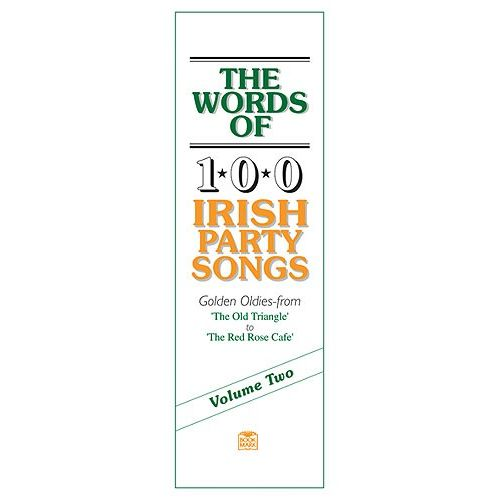 OSSIAN PUBLICATIONS THE WORDS OF 100 IRISH PARTY SONGS VOLUME TWO LYRICS - V. 2 - LYRICS ONLY